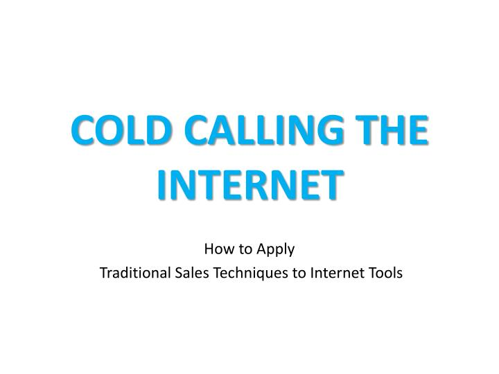 Cold Calling the Internet