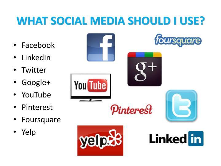 What Social Media Should I Use?