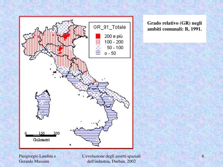 Grado relativo (GR) negli ambiti comunali: B, 1991.
