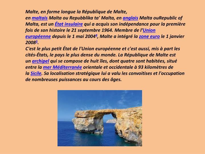 Malte, en forme longue laRépublique de Malte, en