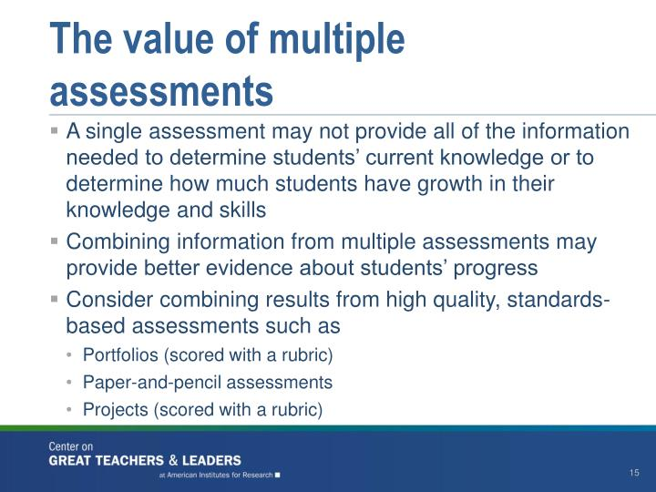 The value of multiple assessments