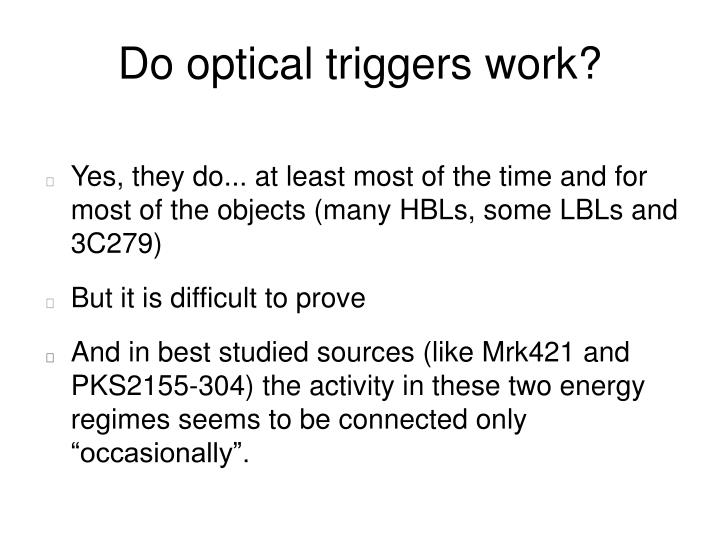 Do optical triggers work?