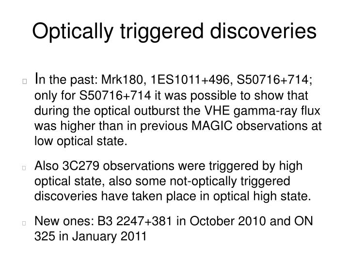 Optically triggered discoveries