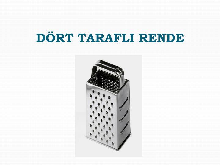 DÖRT TARAFLI RENDE