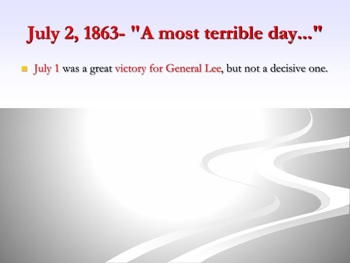 "July 2, 1863- ""A most terrible day..."""