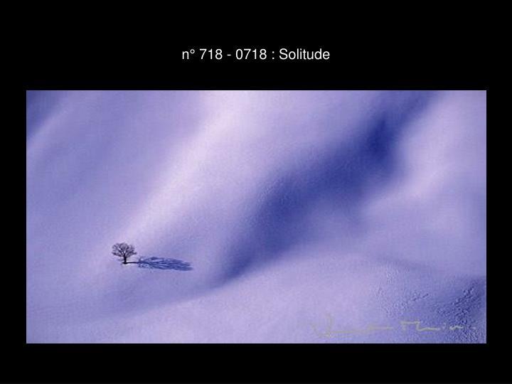 n° 718 - 0718 : Solitude