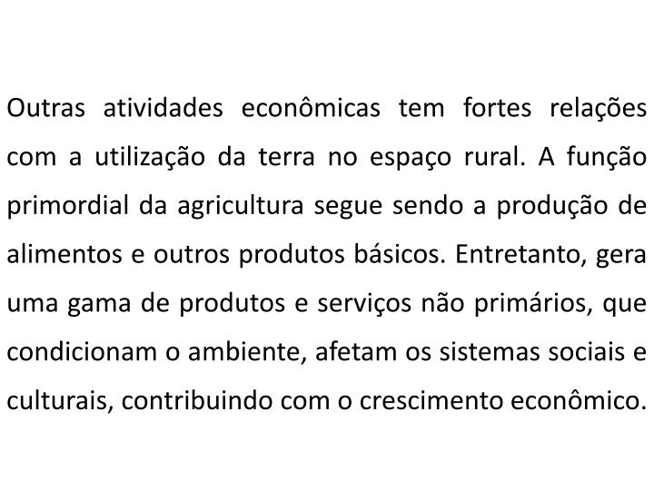 Outras atividades econômicas tem fortes relações com a utilização da terra
