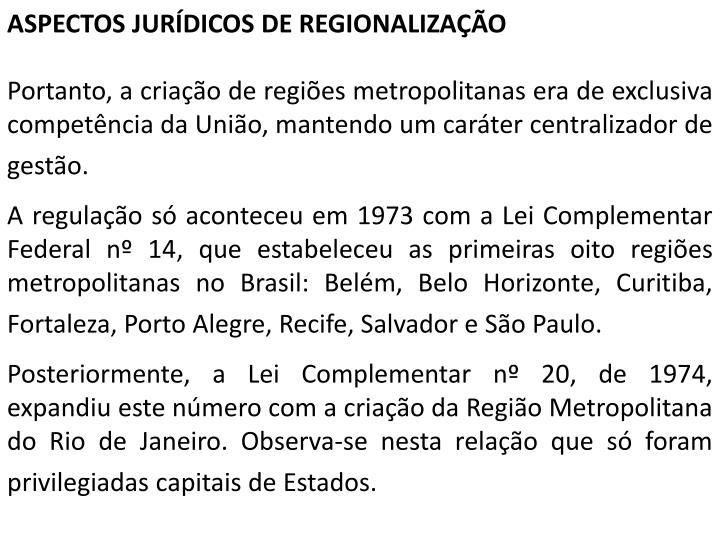 ASPECTOS JURÍDICOS DE REGIONALIZAÇÃO