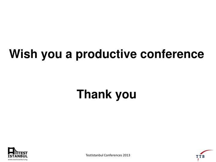 Wish you a productive conference