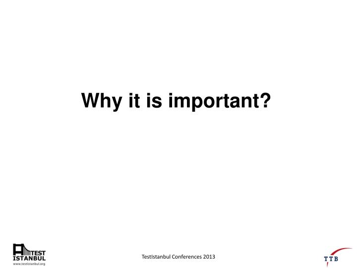 Why it is important?