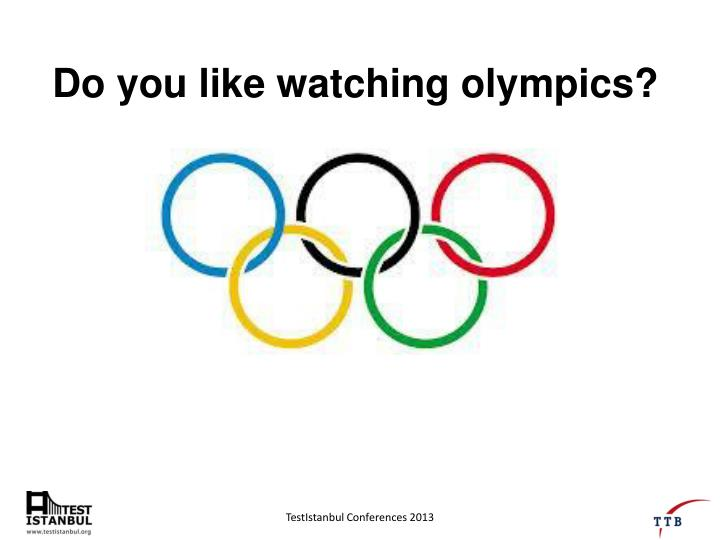Do you like watching olympics?