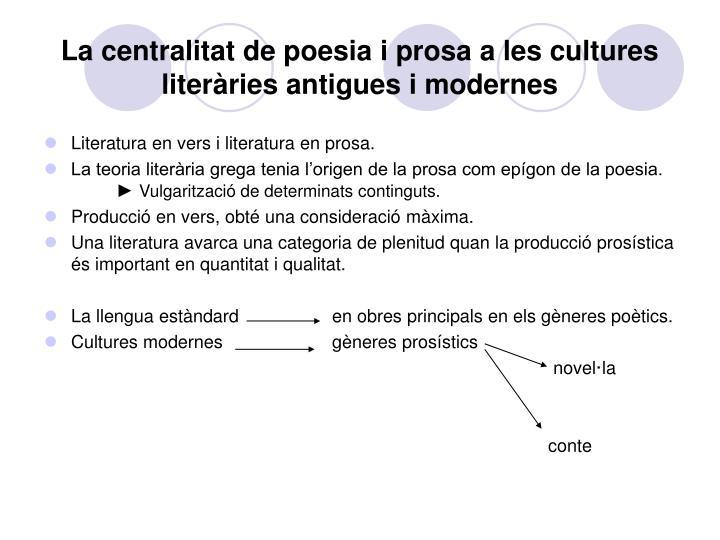 La centralitat de poesia i prosa a les cultures literàries antigues i modernes