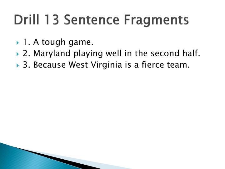 Drill 13 Sentence Fragments