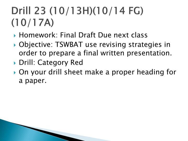 Drill 23 (10/13H)(10/14 FG) (10/17A)