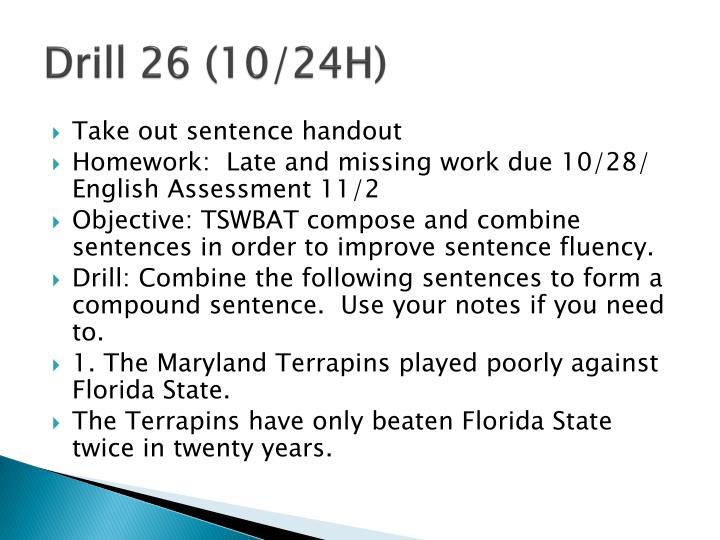 Drill 26 (10/24H)