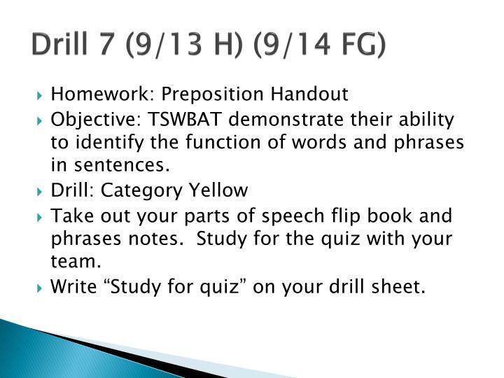 Drill 7 (9/13 H) (9/14 FG)