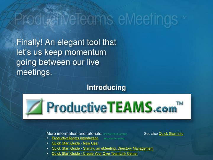 Finally an elegant tool that let s us keep momentum going between our live meetings