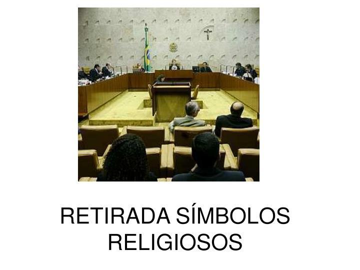 RETIRADA SÍMBOLOS RELIGIOSOS
