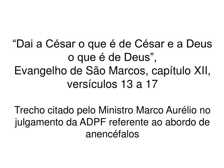 """""""Dai a César o que é de César e a Deus o que é de Deus"""","""