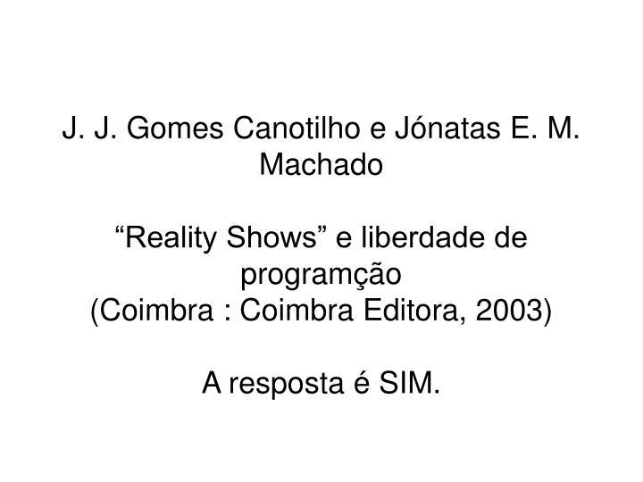 J. J. Gomes Canotilho e Jónatas E. M. Machado