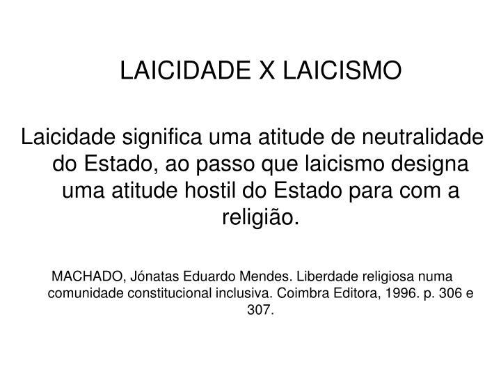 LAICIDADE X LAICISMO