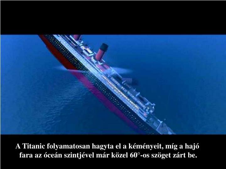 A Titanic folyamatosan hagyta el a kéményeit, míg a hajó