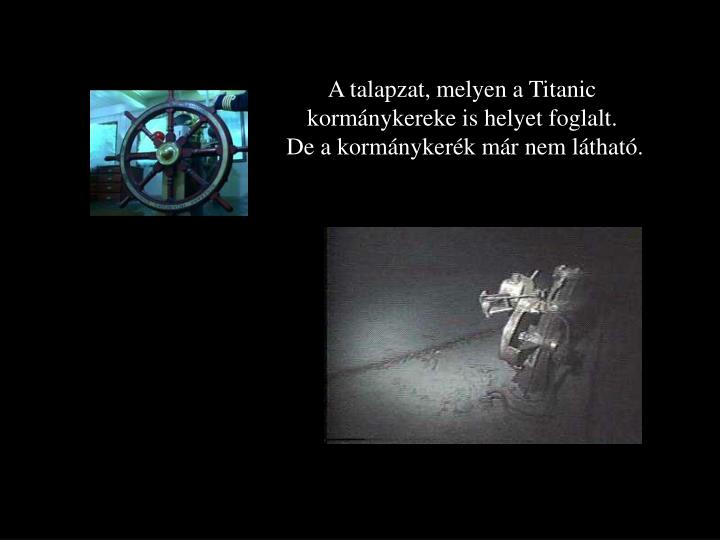 A talapzat, melyen a Titanic