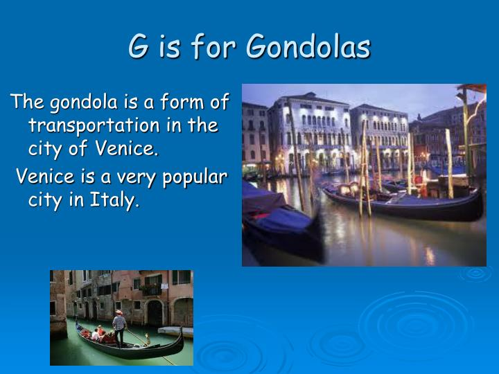 G is for Gondolas