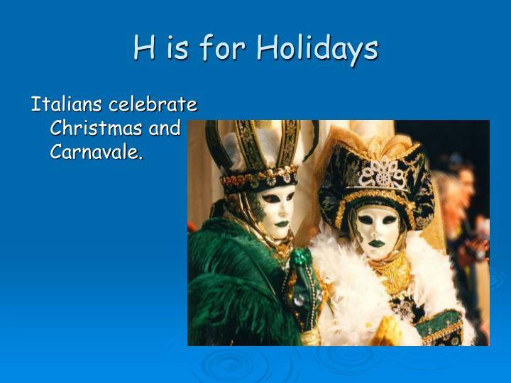 H is for Holidays