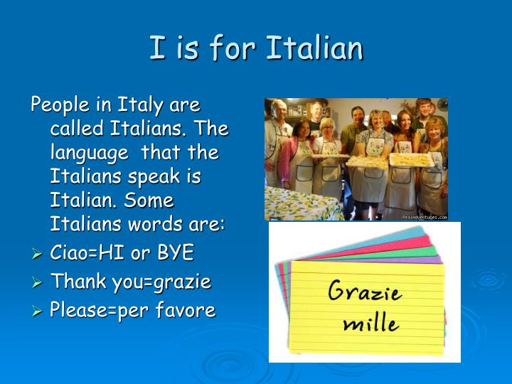 I is for Italian