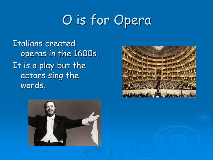 O is for Opera
