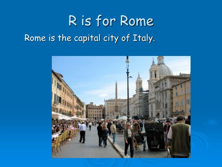 R is for Rome
