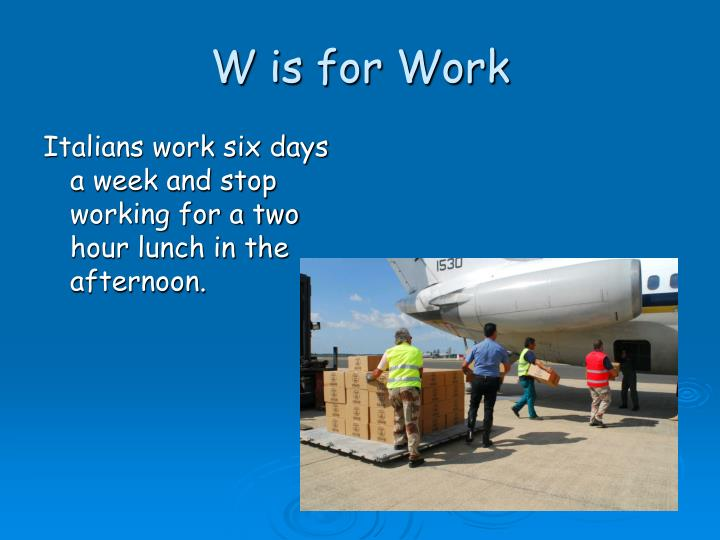 W is for Work