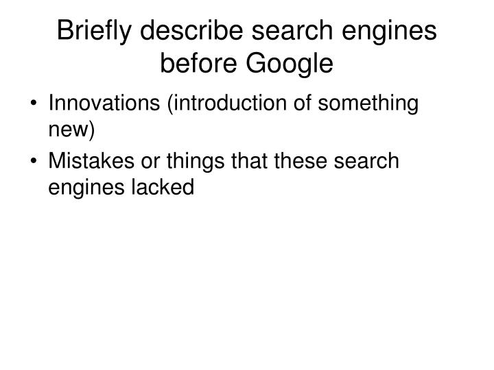 Briefly describe search engines before Google