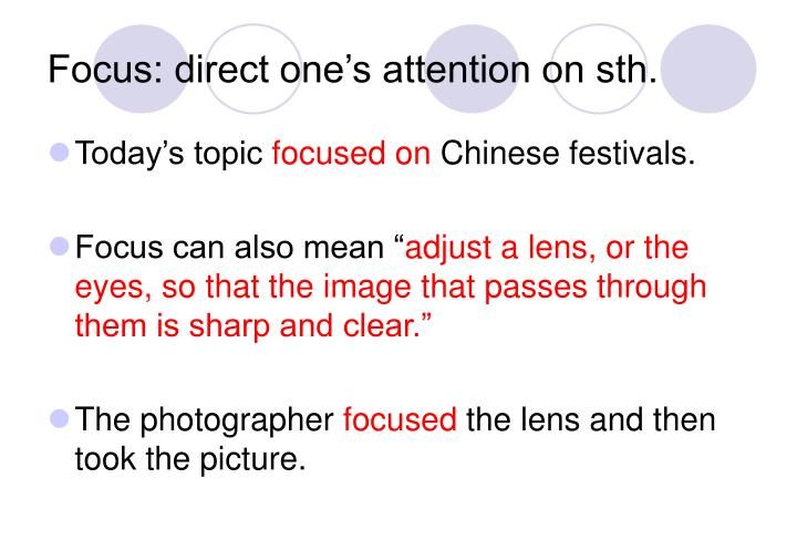 Focus: direct one's attention on sth.