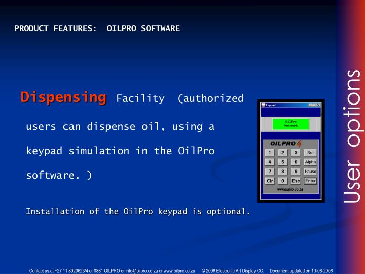 PRODUCT FEATURES:  OILPRO SOFTWARE