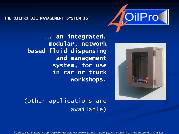 THE OILPRO OIL MANAGEMENT SYSTEM IS: