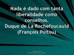 nada dado com tanta liberalidade como conselhos duque de la rochefoucauld fran ois poitou