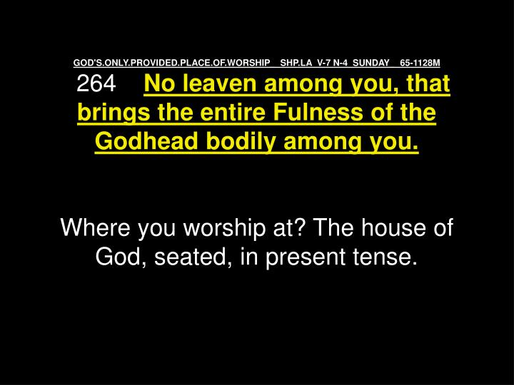 GOD'S.ONLY.PROVIDED.PLACE.OF.WORSHIP_  SHP.LA  V-7 N-4  SUNDAY_  65-1128M