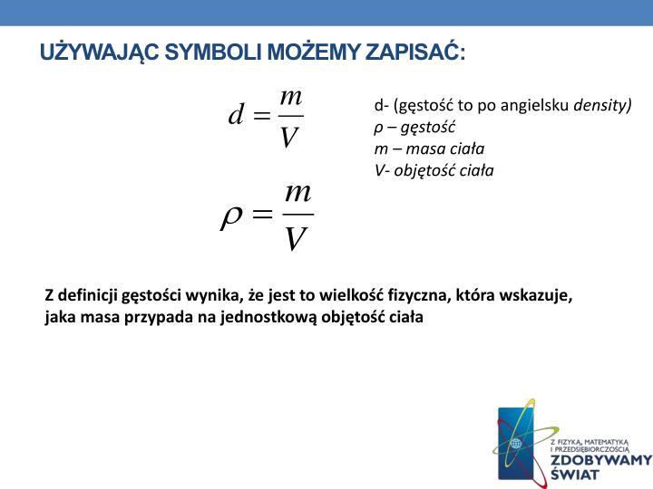 Używając symboli możemy zapisać: