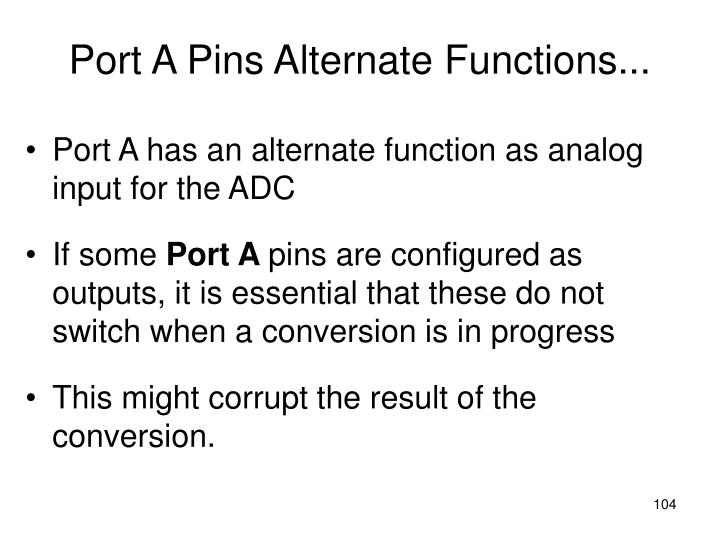 Port A Pins Alternate Functions...