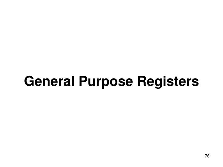 General Purpose Registers