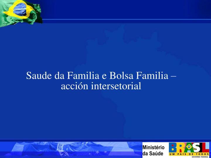 Saude da Familia e Bolsa Familia – acción intersetorial