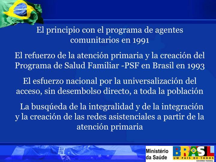 El principio con el programa de agentes comunitarios en 1991