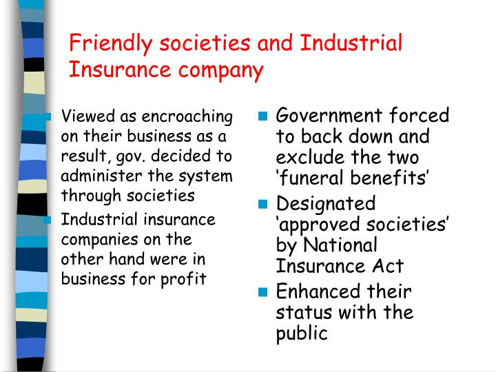 Viewed as encroaching on their business as a result, gov. decided to administer the system through societies