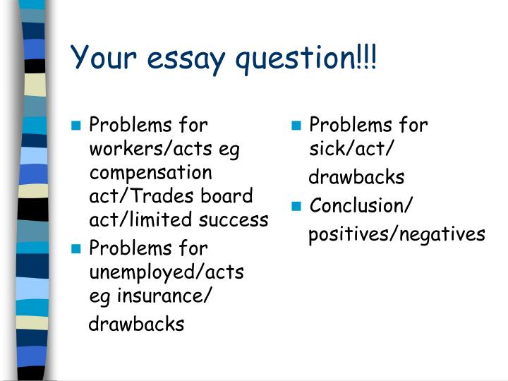 Problems for workers/acts eg compensation act/Trades board act/limited success