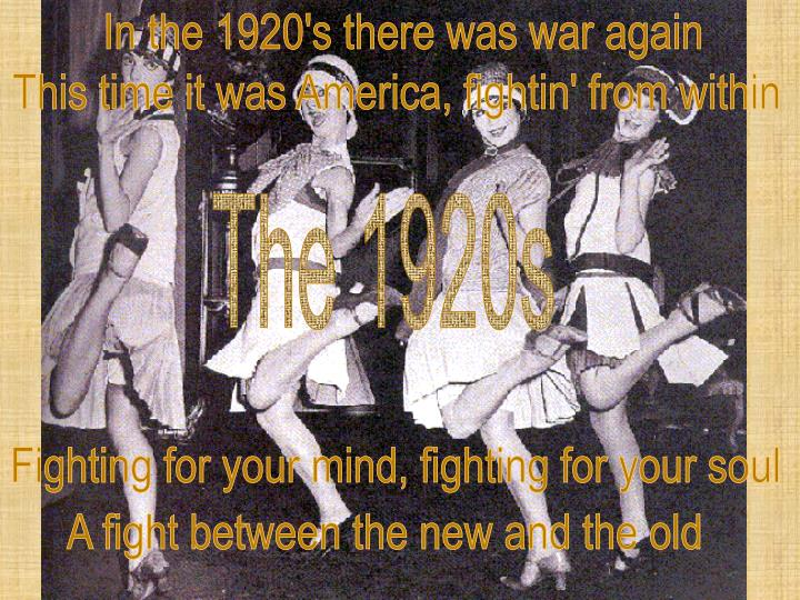 In the 1920's there was war again