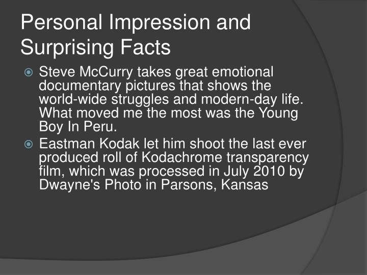 Personal Impression and Surprising Facts