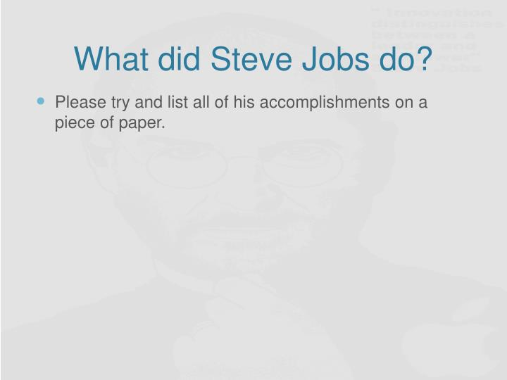 What did Steve Jobs do?