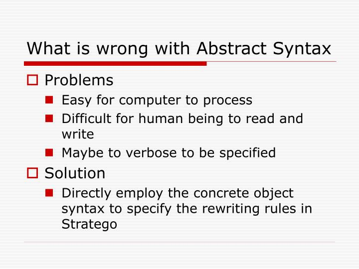 What is wrong with Abstract Syntax